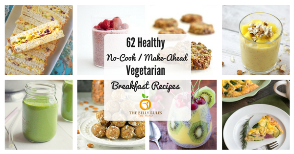 Healthy, Vegetarian, No-Cook Breakfast Ideas from The Belly Rules The Mind