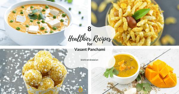 8 healthier ways to celebrate Vasant Pamchami FI