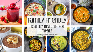 Family Friendly Healthy Instant Pot Meals