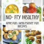 No Fry Appe Pan Recipes, Tricks & Video