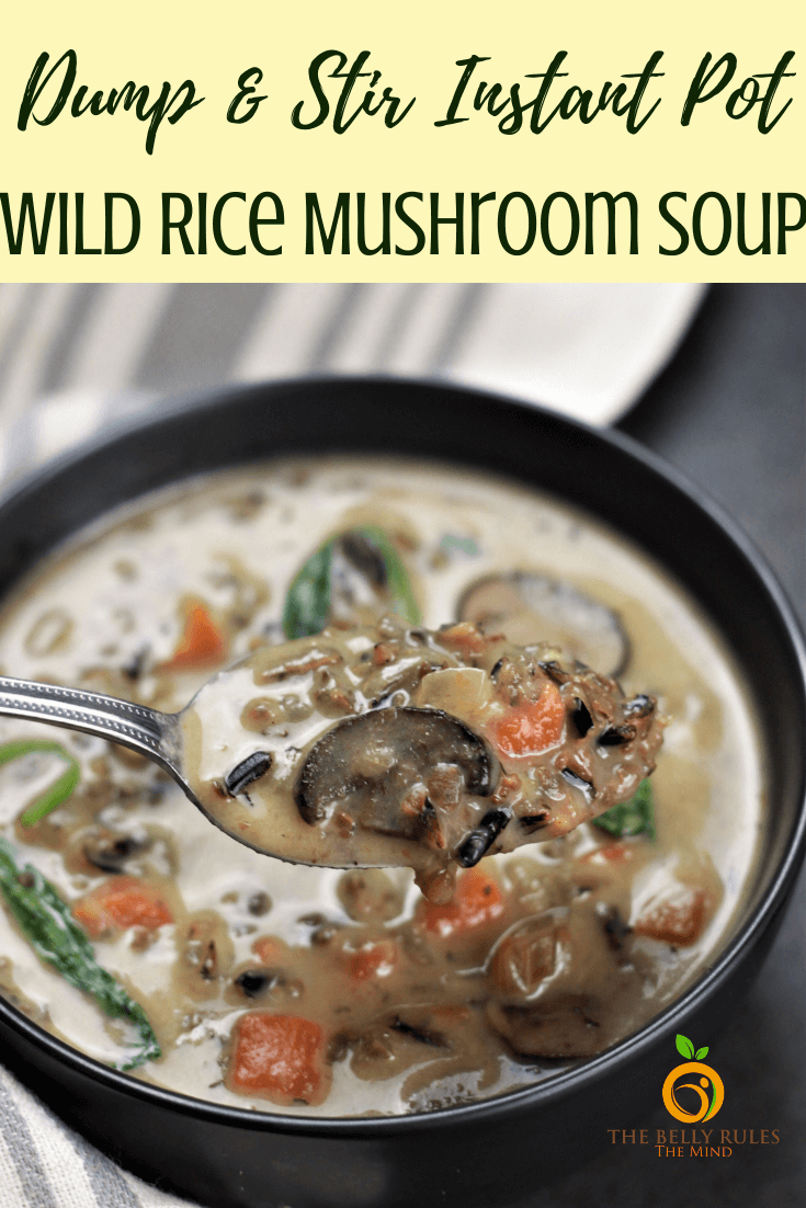 Instant Pot Wild Rice Mushroom Soup Recipe - A dump and stir soup made with wild rice, mushrooms, veggies and broth. It's creamy, comforting and super easy to make. It's great not just for fall, winter or thanksgiving leftovers but for any time of the year. Vegan and Gluten-Free options included.