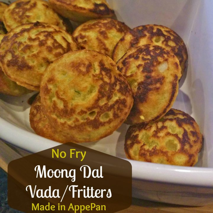 No Fry Moong Dal Vada / Firtters made in appe pan